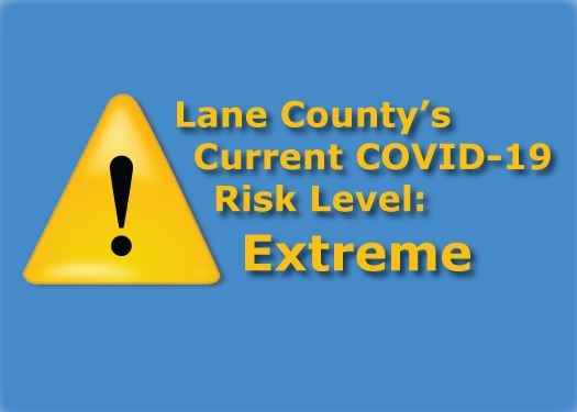 Lane County's current COVID-19 Risk Level: Extreme