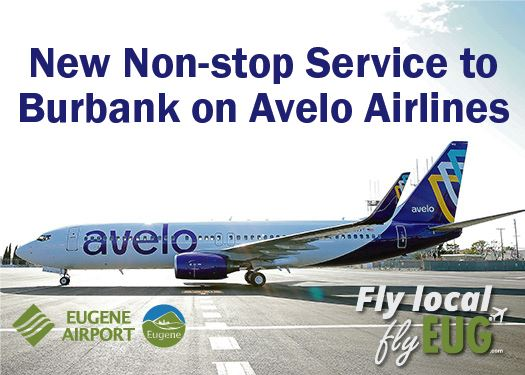 Avelo Airlines Adds Nonstop Flights between Eugene Airport and Hollywood Burbank Airport