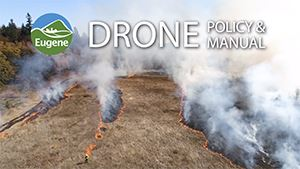 City of Eugene's Drone Policy video Opens in new window